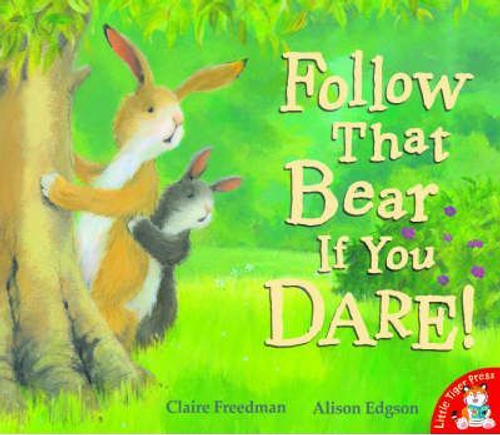 Freedman, Claire / Follow That Bear If You Dare! (Children's Picture Book)