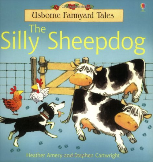 Amery, Heather / The Silly Sheepdog (Children's Picture Book)