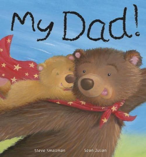 Smallman, Steve / My Dad! (Children's Picture Book)