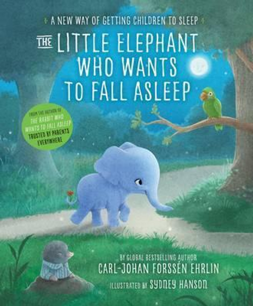 Ehrlin, Carl-Johan Forss / The Little Elephant Who Wants to Fall Asleep (Children's Picture Book)