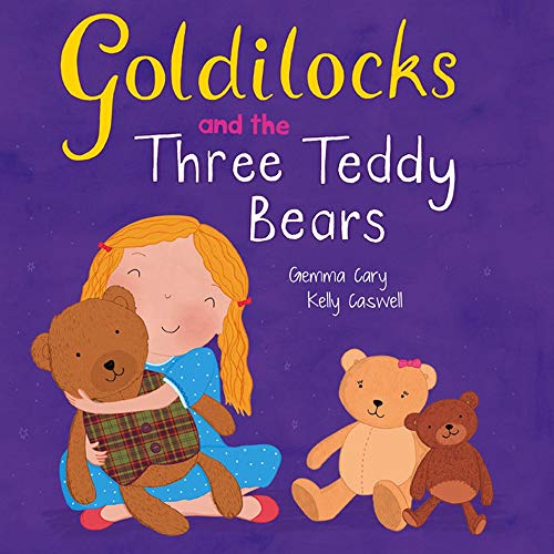 Cary, Gemma / Goldilocks and the Three Teddy Bears (Children's Picture Book)