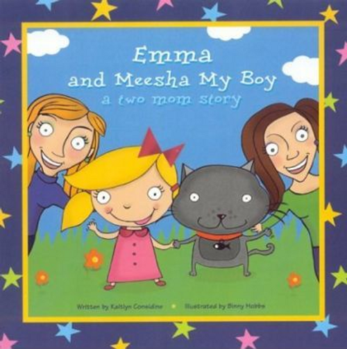 Considine, Kaitlyn / Emma and Meesha My Boy : A Two Mom Story (Children's Picture Book)