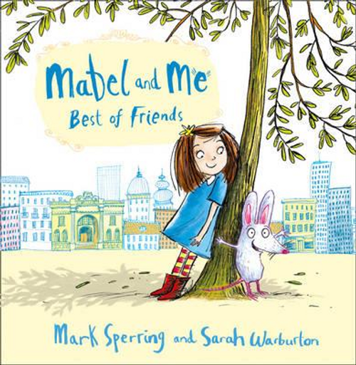 Sperring, Mark / Mabel and Me - Best of Friends (Children's Picture Book)