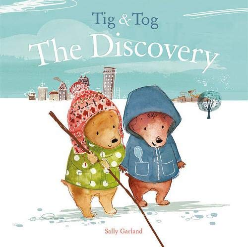 Garland, Sally / Tig And Tog: The Discovery (Children's Picture Book)