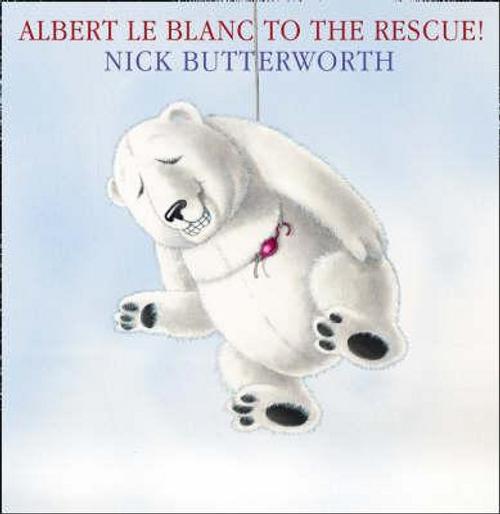 Butterworth, Nick / Albert Le Blanc to the Rescue (Children's Picture Book)