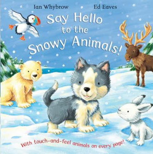 Whybrow, Ian / Say Hello to the Snowy Animals! (Children's Picture Book)