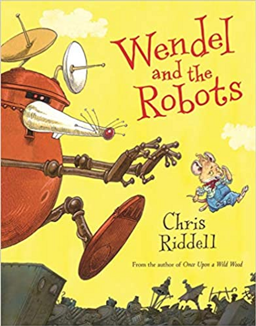 Riddell, Chris / Wendel and the Robots (Children's Picture Book)