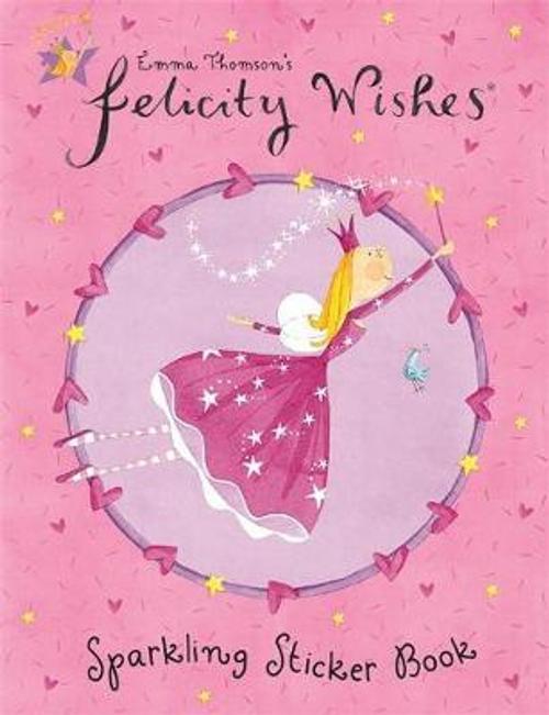 Thomson, Emma / Felicity Wishes: Sparkling Sticker Book (Children's Picture Book)