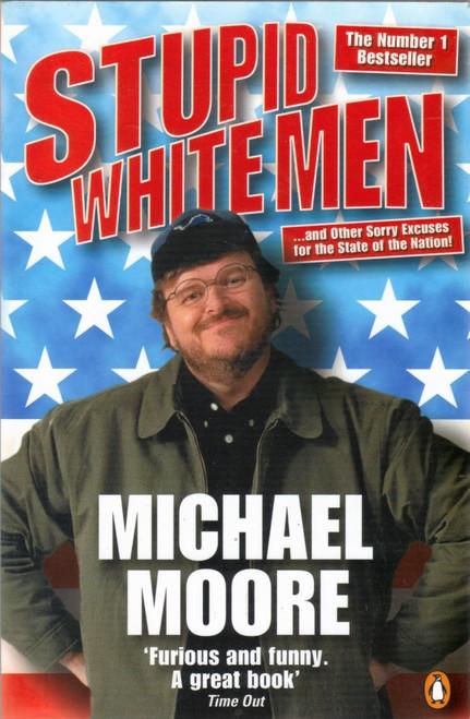 Moore, Michael / Stupid White Men
