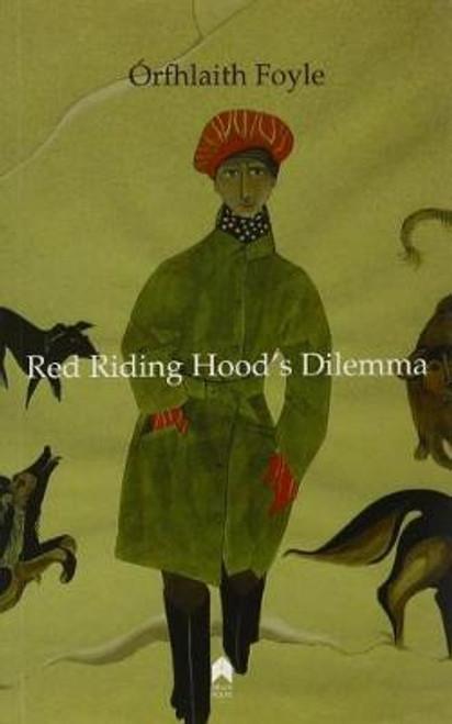 Foyle, Órflaith - Red Riding Hood's Dilemma - PB - Poems - 2010 - SIGNED AND DEDICATED COPY