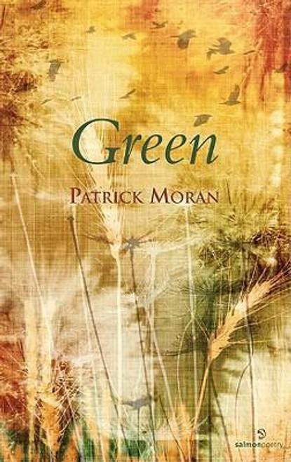 Moran, Patrick - Green - Poems - SIGNED & Dedicated - 2008 -