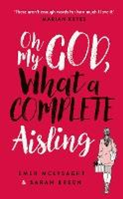 McLysaght, Emer &  Breen, Sarah - Oh My God, What a Complete Aisling ( Aisling Series : Book 1 ) - BRAND NEW