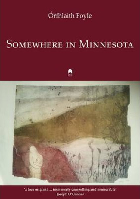 Foyle, Órfhlaith - Somewhere in Minnesota : Short Stories - PB - Signed & Dedicated - 2011