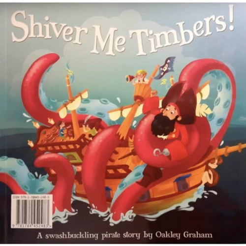 Graham, Oakley / Shiver Me Timbers! (Children's Picture Book)