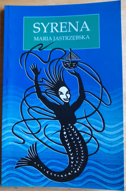 Jastrzebska, Maria - Syrena - PB RedBeck Press- 2004 - SIGNED & Dedicated - Poems