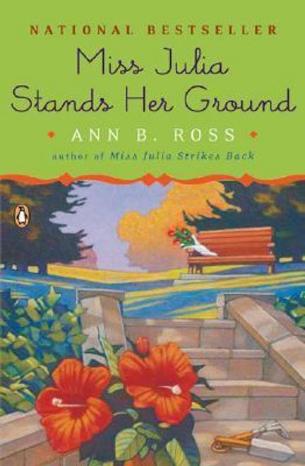 Ross, Ann B. / Miss Julia Stands Her Ground