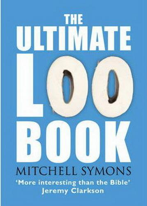 Symons, Mitchell / The Ultimate Loo Book