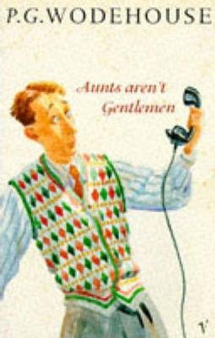 Wodehouse, P. G. / Aunts aren't Gentlemen