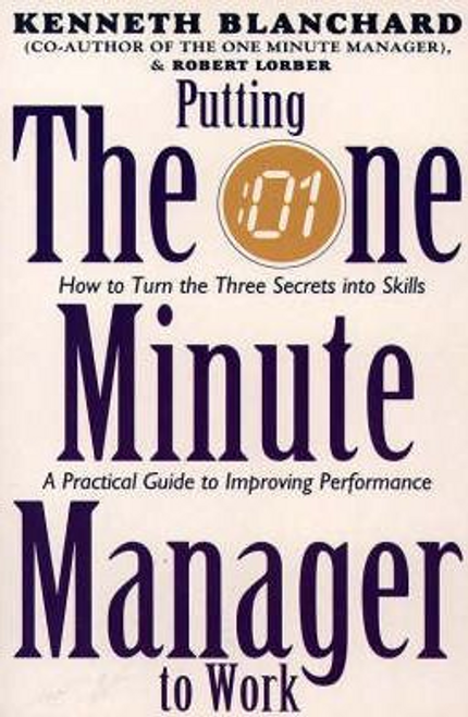 Blanchard, Kenneth H. / Putting the One Minute Manager to Work