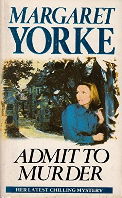 Yorke, Margaret / Admit to Murder