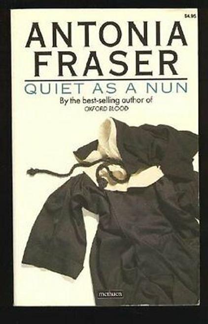 Fraser, Antonia / Quiet as a Nun