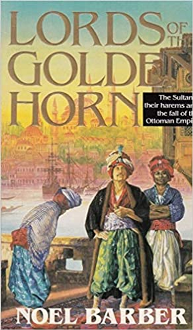 Barber, Noel / Lords of the Golden Horn