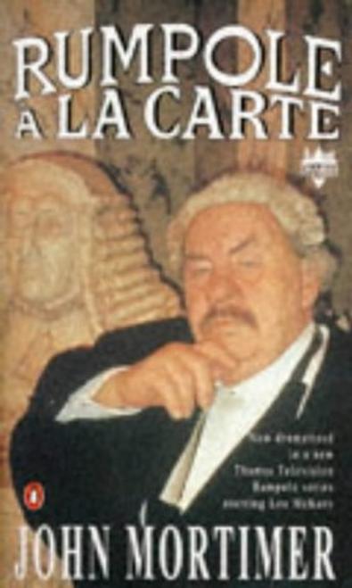 Mortimer, John / Rumpole a La Carte