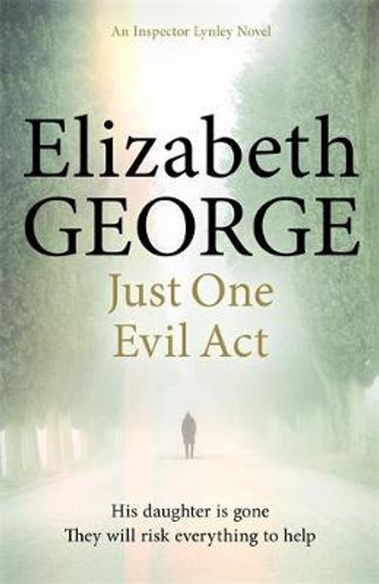 George, Elizabeth / Just One Evil Act : An Inspector Lynley Novel: 18