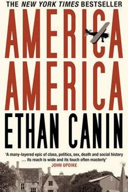 Canin, Ethan / America America