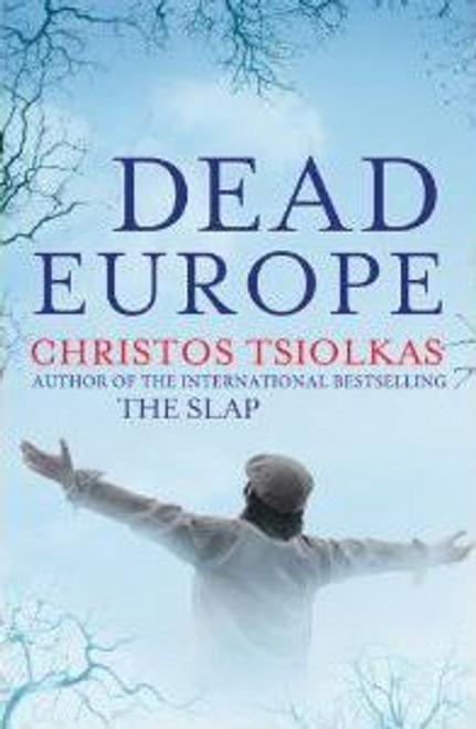 Tsiolkas, Christos / Dead Europe