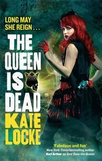 Locke, Kate / The Queen Is Dead : Book 2