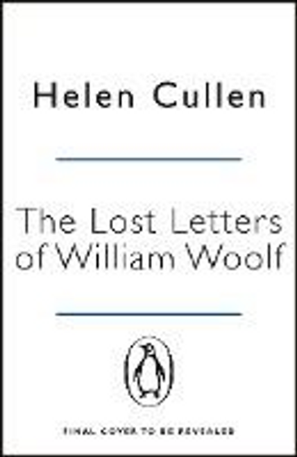 Cullen, Helen / The Lost Letters of William Woolf