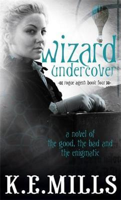 Mills, K. E. / Wizard Undercover