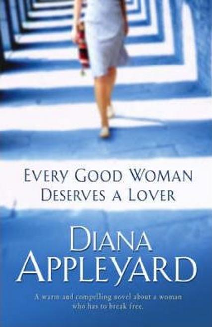 Appleyard, Diana / Every Good Woman Deserves A Lover