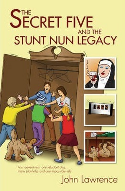 Lawrence, John / The Secret Five and the Stunt Nun Legacy