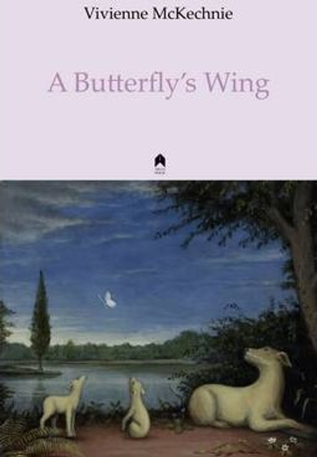 McKechnie, Vivienne - A Butterfly's Wing - PB - SIGNED & Dedicated - Arlen House