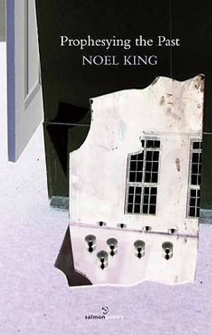 King, Noel - Prophesying the Past - PB - SIGNED & Dedicated - Poetry