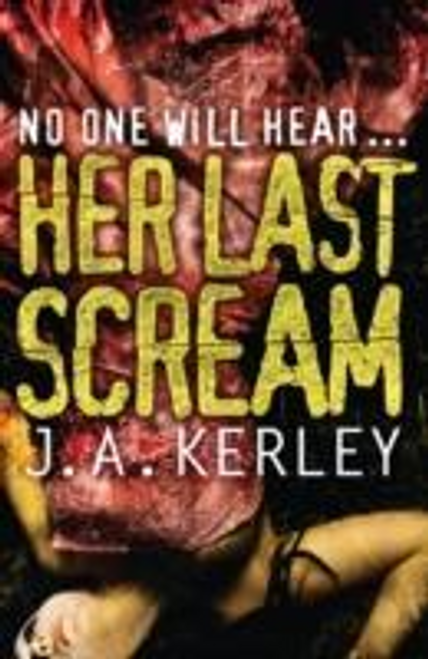 Kerley, J. A. / Her Last Scream