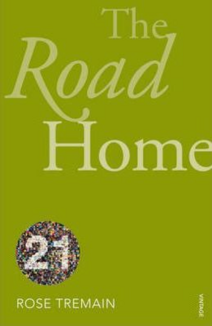 Tremain, Rose / The Road Home : Vintage 21 edition