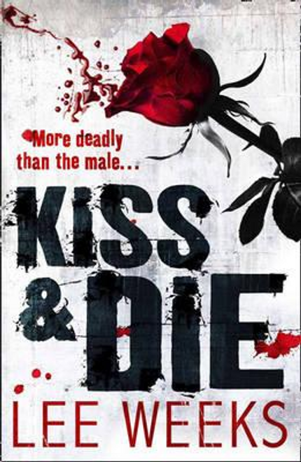 Weeks, Lee / Kiss and Die