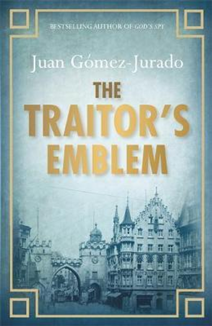 Gomez-Jurado, Juan / The Traitor's Emblem