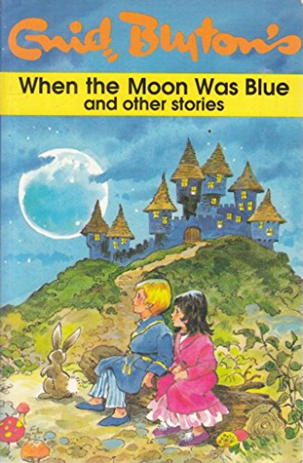 Blyton, Enid / When the Moon Was Blue
