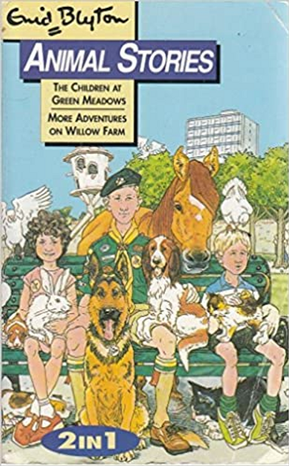 Blyton, Enid / Animal Stories: The Children at Green Meadows and More Adventures on Willow FarmStories: The Children at Green Meadows and More Adventures on Willow Farm