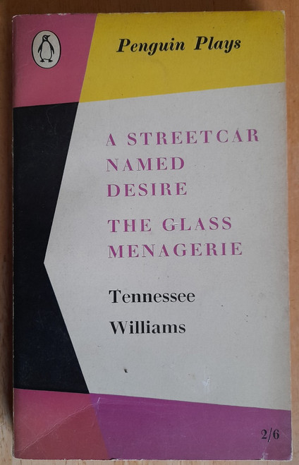 Williams, Tennessee - A Streetcar Named Desire & The Glass Menagerie - Penguin Plays -1959  ( originally 1945 & 1948)