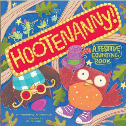 Ainsworth, Kimberly / Hootenanny! : A Festive Counting Book (Children's Coffee Table)