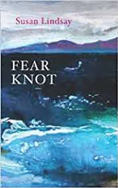 Lindsay, Susan - Fear Knot - PB - Poetry - Doire Press - SIGNED & Dedicated