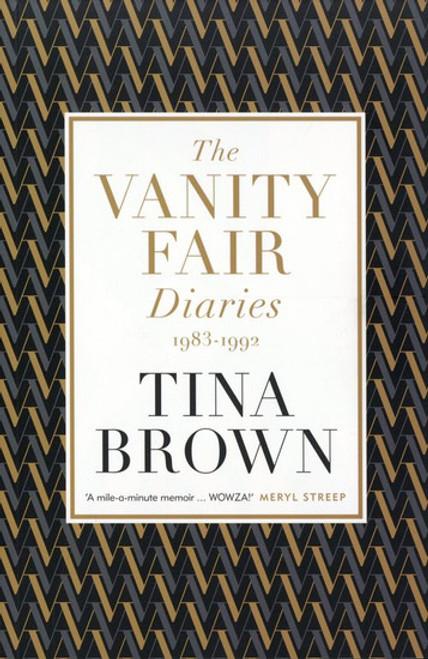 Brown, Tina - Vanity Fair Diaries : 1983-1992 - PB - Journalism - BRAND NEW