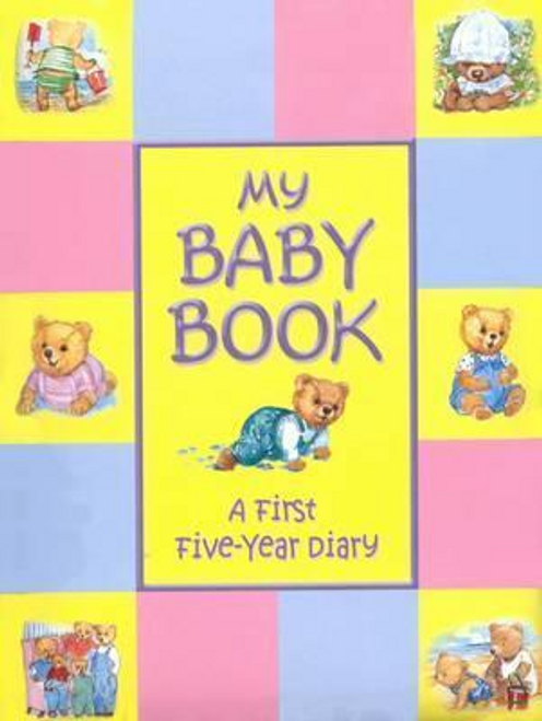 My Baby Book : First Five Years Diary (Children's Coffee Table)