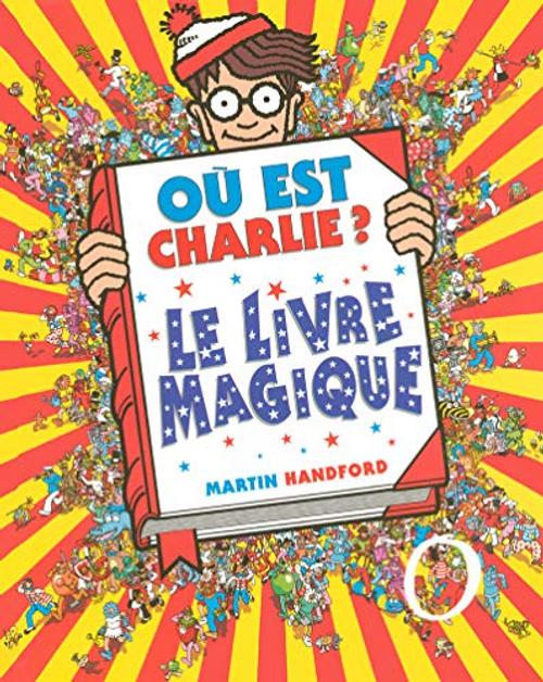 Handford, Martin / Ou est Charlie ? Le livre magique (Children's Coffee Table)