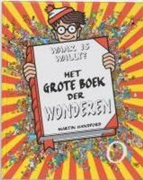 Handford, Martin / Waar is Wally? Het grote boek der wonderen (Children's Coffee Table)